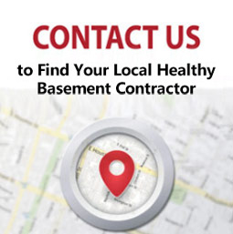 Contact Us to Find Your Local Healthy Basement Contractor